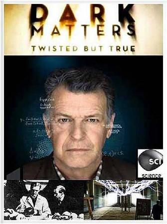 Темные материи. Запутанные, но правдивые. Полная пересадка тела / Dark Matters Twisted But True (2011) SATRip