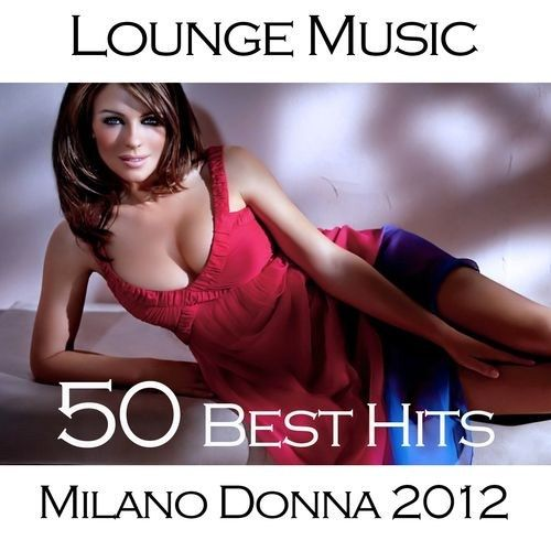 VA - Milano Donna 2012 Lounge Music (50 Best Hits) (2012)