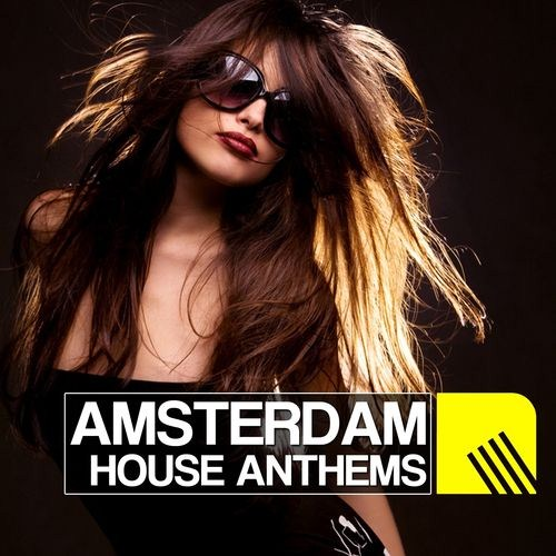 Amsterdam House Anthems (2012)