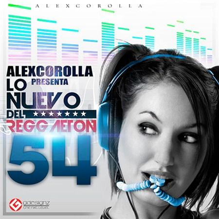 AlexCorolla Presenta - Lo Nuevo Del Reggaeton Vol. 54 (2012)