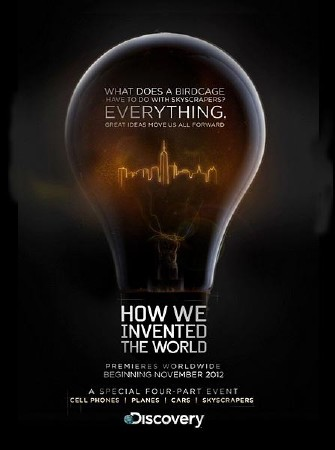 Как мы изобрели мир (4 серии) / How We Invented the World (2012) SATRip