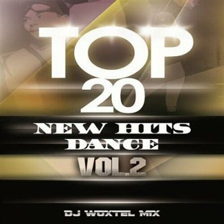 DJ Woxtel - Top 20 New Dance Hits vol.2 (2012)