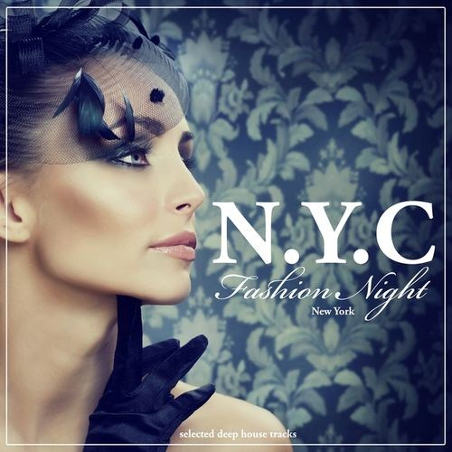 N.Y.C Fashion Night: Selected Deep House Tracks (2012)