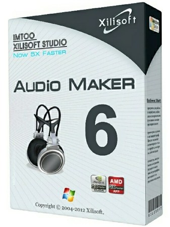 Xilisoft Audio Maker 6.4.0 Build 20121205