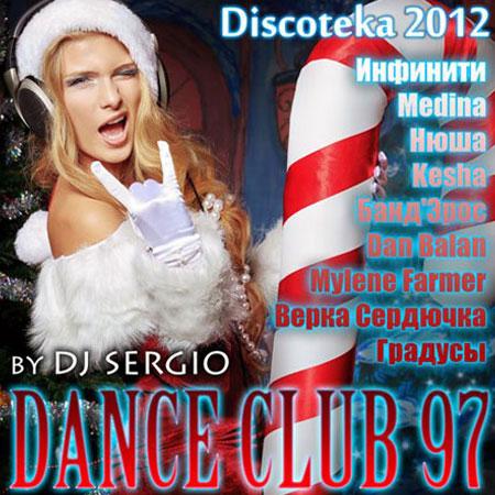 Дискотека 2012 Dance Club Vol. 97 (2012)