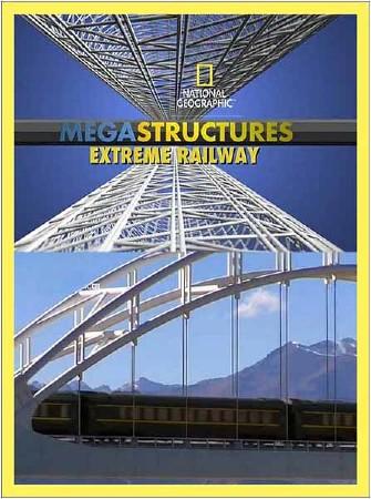 Суперсооружения: Экстремальная железная дорога / MegaStructures: Extreme Railway (2011) HDTVRip