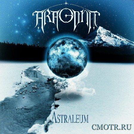 Aragonit - Astraleum (2012)