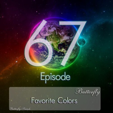 Butterfly - Favorite Colors Episode 067 (2013)