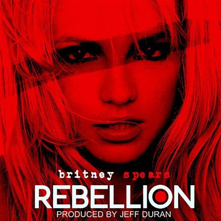 Britney Spears - Rebellion (2013)
