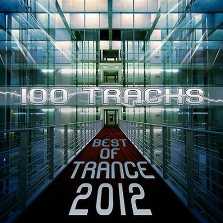 Best Of Trance 2012 100 Track (2013)