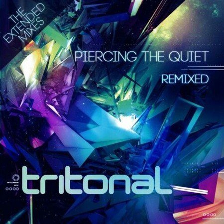 Tritonal - Piercing The Quiet: Remixed The Extended Mixes (2013)