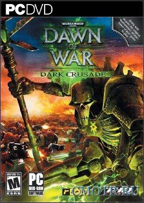 Warhammer 40.000: Dawn of War - Dark Crusade (2006/RUS/RePack)