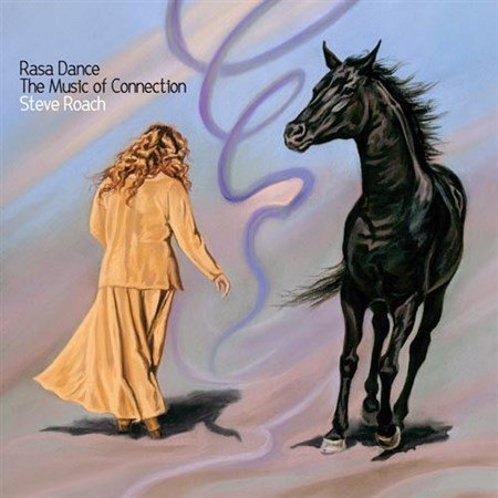 Steve Roach - Rasa Dance - The Music Of Connection (2013)