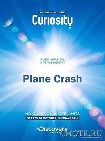 Почему? Вопросы мироздания: Внутри авиакатастрофы / Curiosity? Plane Crash (2012) SATRip