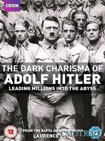 BBC: Мрачное обаяние Адольфа Гитлера (1 серия из 3) / The Dark Charisma of Adolf Hitler (2012) DVB