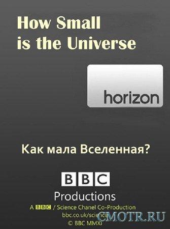 BBC: Как мала вселенная? / ВВС: Horizon. How Small is the Universe? (2012) SATRip