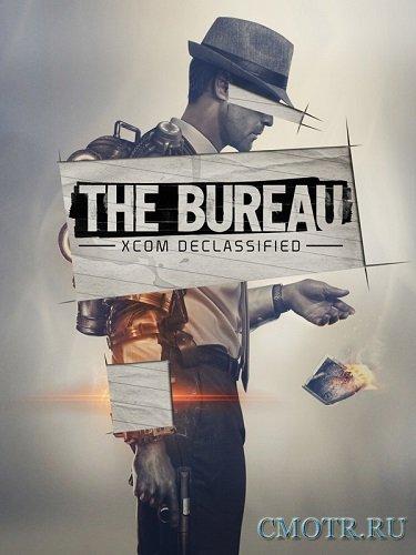 The Bureau: XCOM Declassified (2013/PC/Rus) RePack by SEYTER