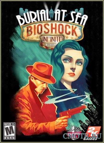 Bioshock Infinite: Burial at Sea - Episode 1 (2013/PC/Rus) RePack by DangeSecond